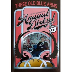 These Old Blue Arms - The Life & Work of Amund Dietzel Volume 2 by Jon Reiter
