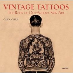 Vintage Tattoos - The Book of Old-School Skin Art by Carol Clerk