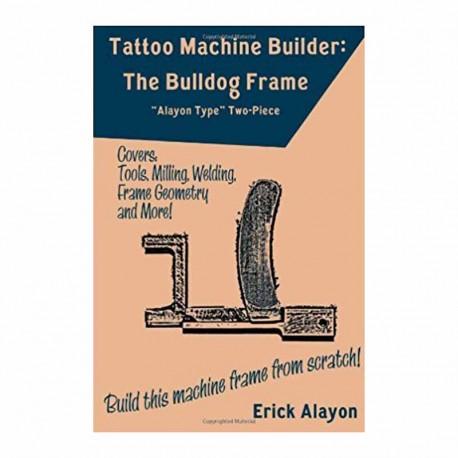 libro tatuaggio tattoo machine builder the bulldog frame erick alayon book