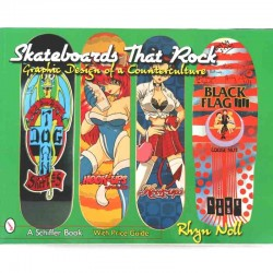 Skateboards that Rock - Graphic Design of a Counterculture by Rhyn Noll