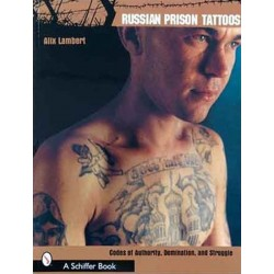 Russian Prison Tattoos by Alix Lambert
